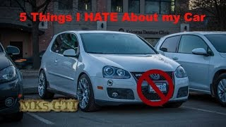 5 Things I HATE about my car | MK5 GTI | 100 subscriber special!!!