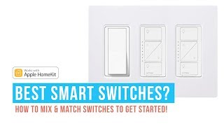 2019 Best Smart Switches? How To Mix & Match Switches To Get Started!