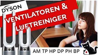 Dyson Ventilator & Luftreiniger Vergleich ❄ AM, HP, TP, DP, PH, BP?!