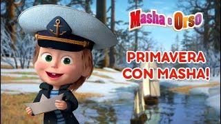 Masha e Orso - Primavera con Masha 🌸