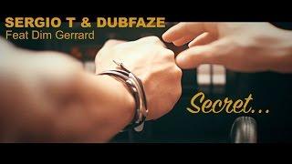 SERGIO T & DUBFAZE - Secret Feat Dim Gerrard