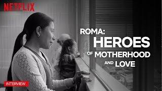 Roma | Yalitza and Marina Talk About the Power of Women | Netflix
