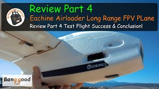 Eachine Airloader 1280mm Wingspan EPP Long Range FPV Plane PNF - Review Part 4 Success & Conclusion!