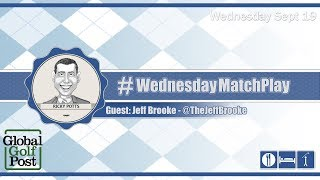 #WednesdayMatchPlay with Jeff Brooke from Global Golf Post