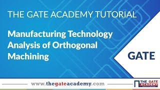 Analysis of Orthogonal Machining | Manufacturing Technology | GATE Preparation Lectures | ME