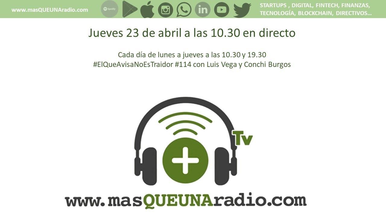 EL QUE AVISA NO ES TRAIDOR #114. 23/04/2020