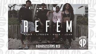 Xamã, L7NNON, Maia, John - Refém [Papasessions #3]