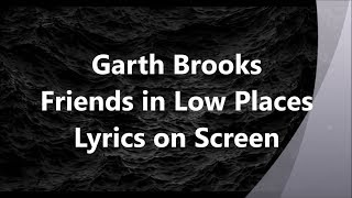 Garth Brooks: Friends in Low Places LYRICS ON SCREEN