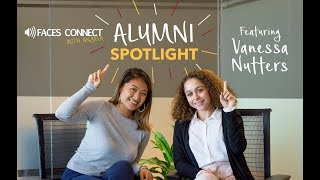 [FACES Connect] Alumni Spotlight ft. Vanessa Nutters