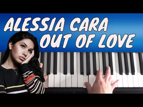 Alessia Cara - Out Of Love - Piano Tutorial - Oysterlovers