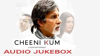 Cheeni Kum (Audio JukeBox) | Amitabh Bachchan & Tabu
