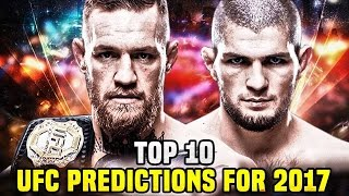 10 UFC Predictions For 2017