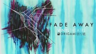Vinyl Theatre: Fade Away [OFFICIAL AUDIO]