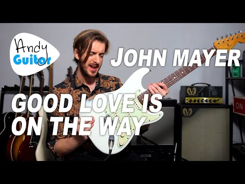 JOHN MAYER - GOOD LOVE IS ON THE WAY GUITAR TUTORIAL - RIFF AND RHYTHM PARTS