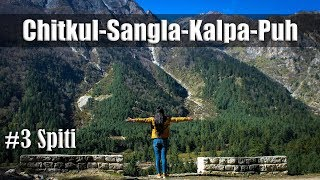 Ep3 | Day4- Chitkul-Sangla-Kalpa-Pooh | Ride to Spiti Valley