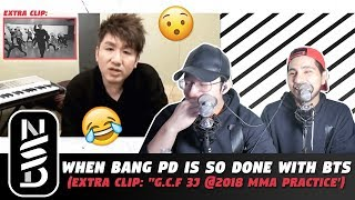GUYS REACT TO 'When Bang PD is So Done w/ BTS' (EXTRA CLIP: G.C.F 3J @2018 MMA Practice)