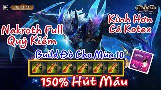 Nakroth Full Quỷ Kiếm ! Build Đồ Kinh Điển Hút Hơn Cả Kotexx | 150% Hút Maus
