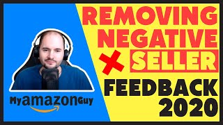 How to Remove Negative Seller Feedback 2020 Amazon Seller Central