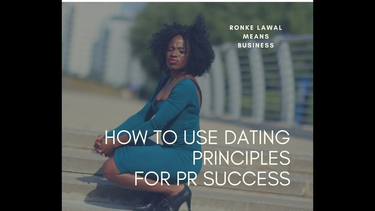 How To Use Dating Principles For PR Success