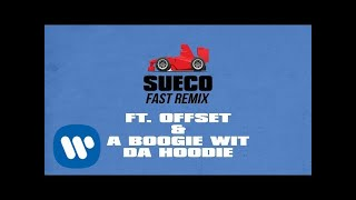 Sueco the Child - Fast (Remix) feat. Offset & A Boogie Wit Da Hoodie [Official Audio]
