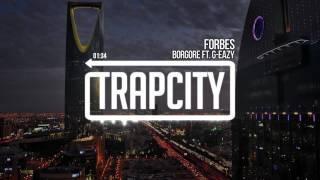 Borgore & GEazy  Forbes