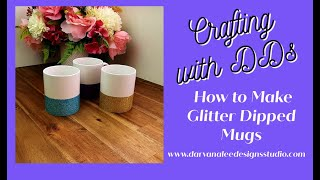 How to Make Glitter Dipped Mugs