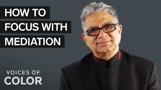 How To Stay Focused With Meditation, According To Deepak Chopra