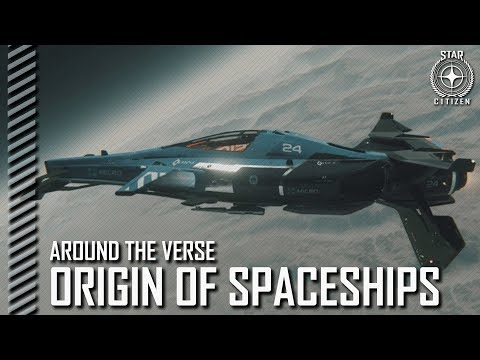 Star Citizen: Around the Verse – The Origin of Spaceships