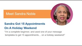 How Sandra Got 15 Appointments On A Holiday Weekend!