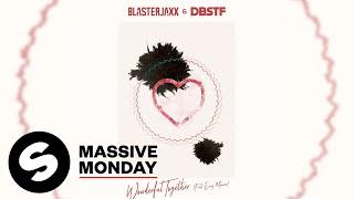 Blasterjaxx & DBSTF - Wonderful Together (feat. Envy Monroe) [Official Audio]