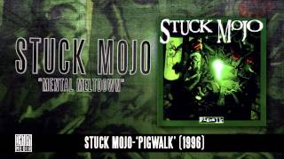 STUCK MOJO - Mental Meltdown (Album Track)