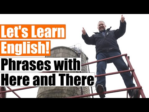 Over here? Over there? An English Lesson on Phrases with Here and There