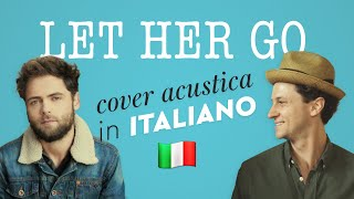 LET HER GO In ITALIANO 🇮🇹 Passenger Cover