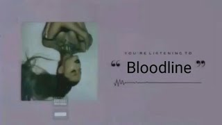 Ariana Grande - Bloodline (LEAKED OFFICIAL!!)