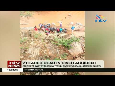Two feared dead as their car was swept away by flood waters in River Lengusaka