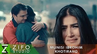 Муниси Иброхим - Хотирахо (Клипхои Точики 2019)