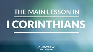 The Main Lesson in I Corinthians