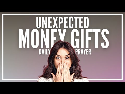 Prayer for Unexpected Money Gifts | Unexpected Money and Income Prayers