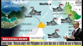Sabah Claim : Malaysia angry with Philippines for claim that state of SABAH not part of Malaysia