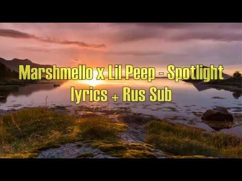 Marshmello & Lil Peep - Spotlight [Lyrics] + [Rus Sub]