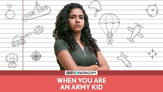 FilterCopy | When You Are An Army Kid | Ft. Himika Bose