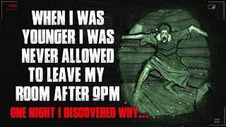 """""""When I Was Younger, I Was Never Allowed To Leave My Room After 9PM, I Discovered Why"""" Creepypasta"""