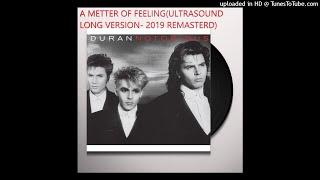 Duran Duran - A Matter Of Feeling Long Ultrasound Version(2019 Remasterd)