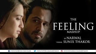 THE FEELING MASHUP | NARWAL | Sunix Thakor - YouTube