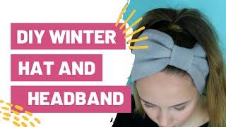 DIY Winter Hat & Headband
