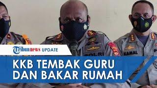 Tak Hanya Tembak Mati Guru SD, KKB di Papua Juga Peras Warga hingga Bakar 3 Sekolah dan Rumah