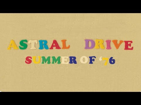 Astral Drive - Summer of '76 video