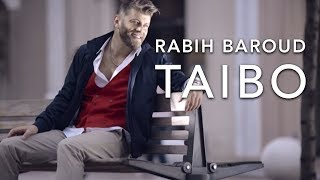 Rabih Baroud 'Taibo' Official Video |ربيع بارود - طيبو |