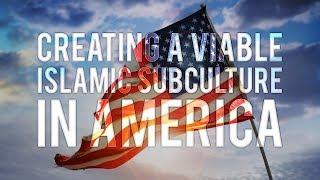 Creating a Viable Islamic Subculture in America - Umar Faruq Abd-Allah