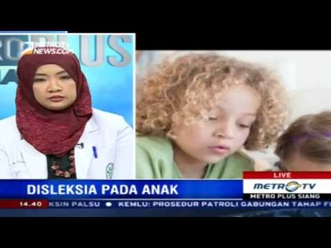 Video Mengenal Gangguan Disleksia Pada Anak - Part 1